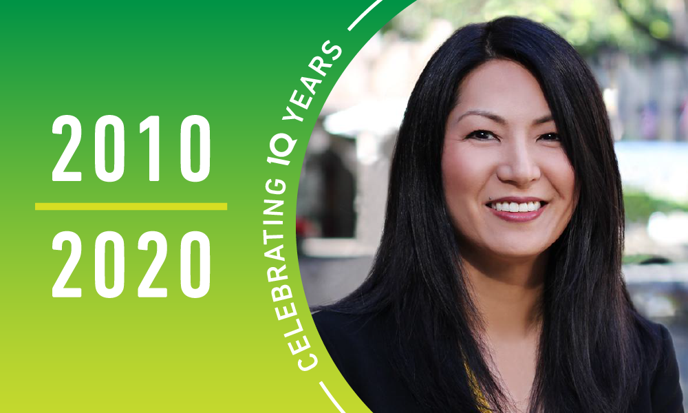Celebrating iQ's 10 Years with Lori Teranishi, 2010-2020